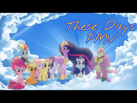 These Days (PMV MLP TRIBUTE 4G)