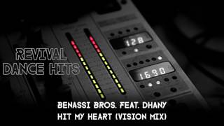 Benassi Bros. Feat. Dhany - Hit My Heart (Vision Mix) [HQ]