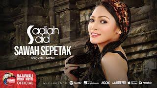 Download lagu Sadiah Said Sawah Sepetak Mp3