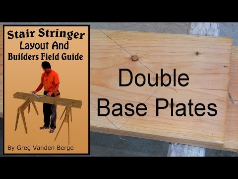 Double Base Plates - Stair Stringer Layout and Builders Field Guide Book Examples