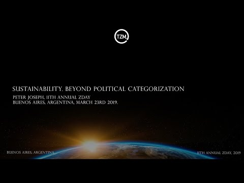 """""""Sustainability: Beyond Political Categorization"""", Peter Joseph, ZDay 2019 Conference"""