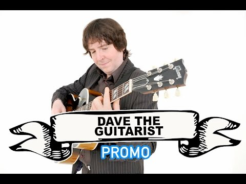 Dave The Guitarist Video
