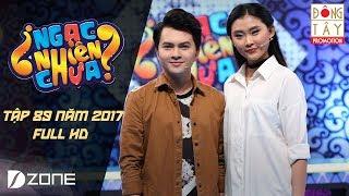 Ngạc Nhiên Chưa 2017 | Tập 89 Full HD: Nam Cường & Kim Nhung (14/6/2017)