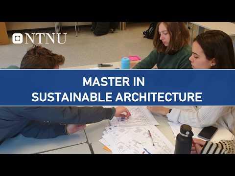 NTNU: Msc in Sustainable Architecture - application deadline 15 April.