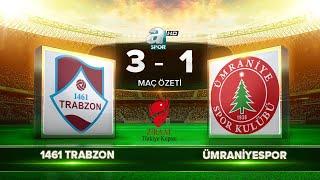 1461 Trabzon 3-1 Ümraniyespor   Maç Özeti