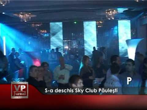 S-a deschis Sky Club Păuleşti