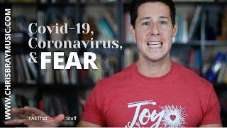 COVID-19, Coronavirus & FEAR