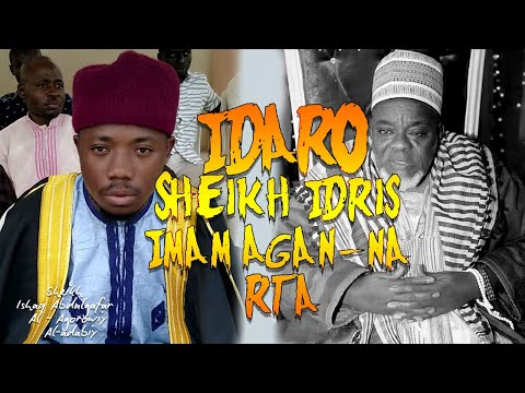IDARO Sheikh Idris Imam Aganna (RTA) - Sheikh Ishaq Abdulgafar Al-Agorowiy Al-adabiy