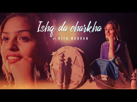 Ishq Da Charkha (Full Song) Ritu Nooran   Gulshan Meer, Kuljit Singh   Ms Abid   Latest Punjabi Song