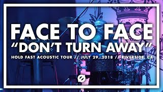 Face to Face | DON'T TURN AWAY | Hold Fast Acoustic Tour 2018 (7/29/2018)