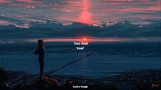 Two Feet - You (Lyrics)