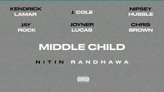 Middle Child Remix   Kendrick Lamar, J. Cole, Nipsey Hussle, Joyner Lucas, Chris Brown, Jay Rock