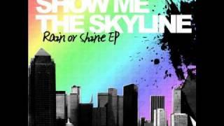 It's On Me - Show Me the Skyline