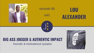 #86   Lou Alexander, Part 1   Motivation vs. Cultivation: Which one will springboard your small business to the next level?