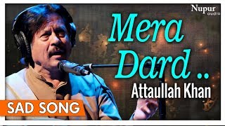 Mera Dard Tum Na Samajh Sake By Attaullah Khan with Lyrics | Romantic Sad Songs | Nupur Audio