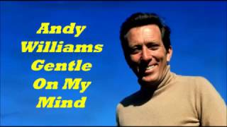 Andy Williams........Gentle On My Mind.