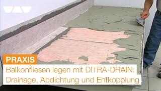 Balkonaufbau: Fliesen legen mit Drainage, Abdichtung und Entkopplung