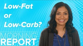 Low-Fat or Low-Carb Diet--Which Is Better for Weight Loss? | Morning Report
