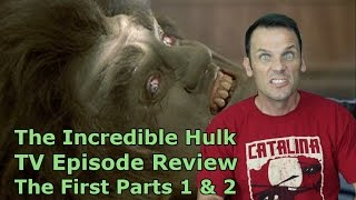 The Incredible Hulk TV Episode Review - The First