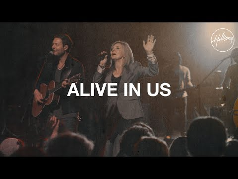 Alive in Us - Hillsong Worship