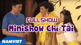 Minishow Hài Mới Chí Tài 2016 FULL