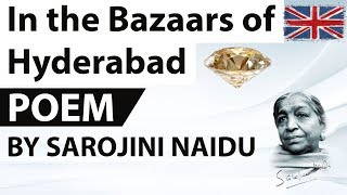 English Poem - In The Bazaars Of Hyderabad By Sarojini Naidu - Fully Analysed In Hindi