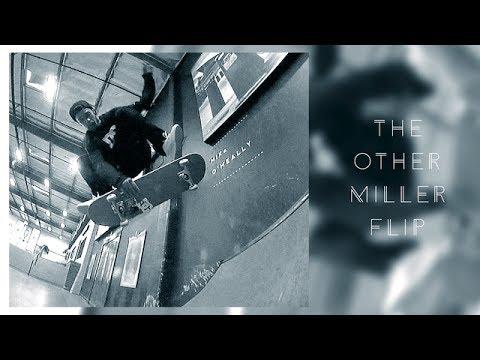 Matt Miller - The Other Miller Flip