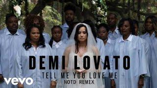 Demi Lovato   Tell Me You Love Me (NOTD Remix) [From 'Tell Me You Love Me Remixes']