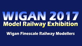 Wigan Model Railway Show 2017