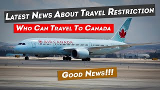 Latest Canada Travel Restriction News By IRCC | Who Can Travel To Canada