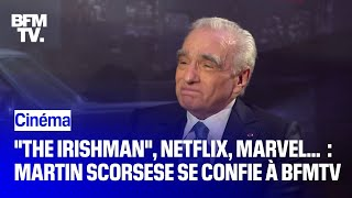 The Irishman, Marvel, Netflix... : Martin Scorsese Se Confie à BFMTV