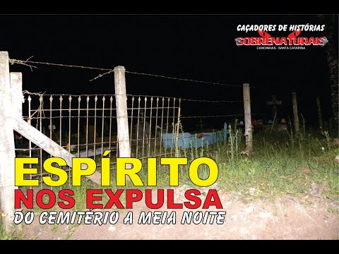 ESPÍRITO NOS EXPULSOU DO CEMITÉRIO A MEIA NOITE