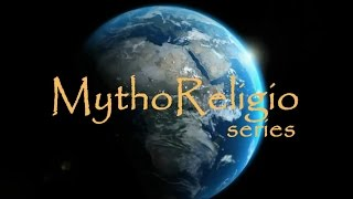 Welcome to MythoReligio series!