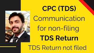 CPC (TDS) Reminder Communication To Deductors|TDS Return Not Filed|Reasons For Non-filing TDS Return