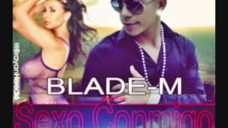 Sexo Conmigo - Blade-M ( Prod By dj Flass ) 2012