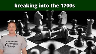 Rapid Chess - Breaking into the 1700s