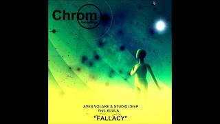 Aves Volare & Studio Deep feat. Alula - Fallacy (Original Mix) CHROM002 SNIPPET