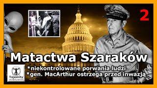 Matactwa Szaraków – niekontrolowanie porwania ludzi, gen. MacArthur ostrzega przed inwazją