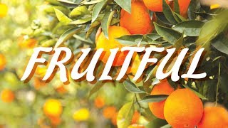 Fruitful 2 - Rooted & Grounded