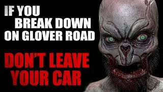 """""""If you break down on Glover Road, do NOT leave your car"""" Creepypasta"""