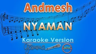 Andmesh - Nyaman (Karaoke) | GMusic