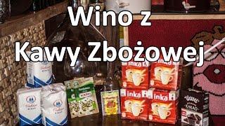 Wino z kawy zbożowej Inki - przepis cz. 1/3