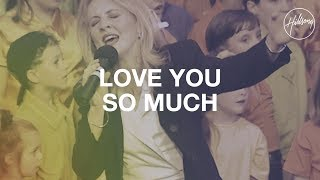 Love You So Much - Hillsong Worship