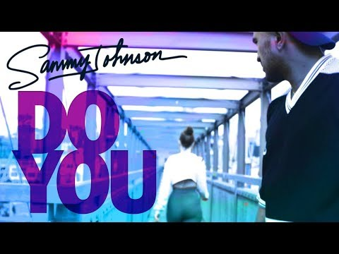 Sammy Johnson - Do You (Official Music Video)