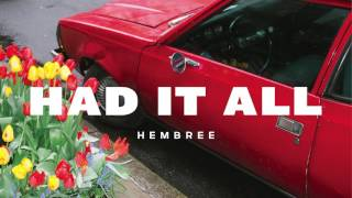 """Hembree   """"Had It All"""" (Official Audio)"""