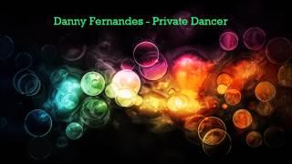 Danny Fernandes - Private Dancer ( HQ )