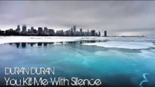 Duran Duran   You Kill Me With Silence