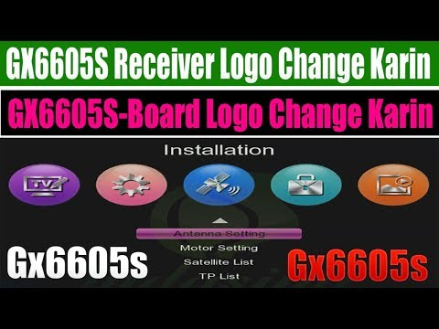 ALL GX6605S RECEIVER LOGO CHANGE & GX6605S BOARD LOGO CHANGE KARIN