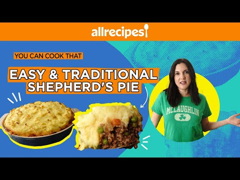 How to Make an Easy and Traditional Shepherd's Pie | You Can Cook That | Allrecipes.com