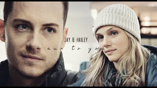 Jay & Hailey - Run to you